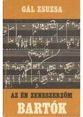 Az én zeneszerzőm Bartók Béla - Gál Zsuzsa