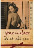 A nő, aki nem - Gene Wilder