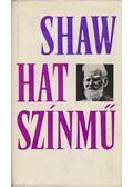 George Bernard Shaw - Hat színmű - George Bernard Shaw