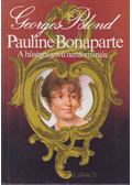 Pauline Bonaparte - Georges Blond