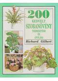 200 kedvelt szobanövény - Gilbert, Richard