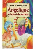 Angélique a legyőzhetetlen - Golon, Anne és Serge