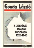 A zsidóság Magyarországon 1526-1945 - Gonda László