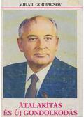 Átalakítás és új gondolkodás - Gorbacsov, Mihail