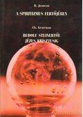 A spiritizmus fertőjében / Rudolf Steinertől Jézus Krisztusig - Gratenau, Ch., Josuran, R.