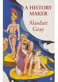 A History Maker - Gray, Alasdair