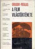 A film világtörténete - Gregor, Ulrich, Patalas, Enno
