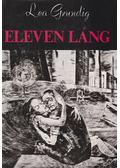Eleven láng - Grundig, Lea