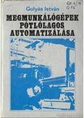 Megmunkálógépek pótlólagos automatizálása - Gulyás István