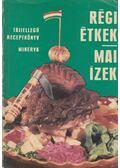 Régi étkek, mai ízek - Gundel Imre