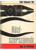 Kéziszerszámok - Győri Ferenc- Hajlamász Dezső, Tábi Vendel
