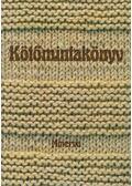 Kötőmintakönyv - Gyulai Irén, Bánk Lászlóné, Németh Józsefné