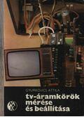 TV-áramkörök mérése és beállítása - Gyurkovics Attila