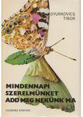 Mindennapi szerelmünket add meg nekünk ma - Gyurkovics Tibor