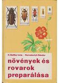 Növények és rovarok preparálása - H. Battha Lívia, Horvatovich Sándor