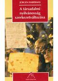 A társadalmi nyilvánosság szerkezetváltozása - Habermas, Jürgen