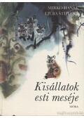 Kisállatok esti meséje - Hanák, Mirko, Stíplová, Ljuba