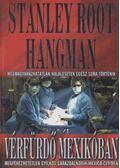 Vérfürdő Mexikóban - Hangman, Stanley Root