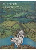A hókirálynő - Hans Christian Andersen