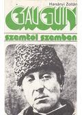 Gauguin szemtől szembe - Harsányi Zoltán