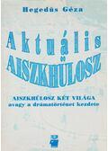 Aktuális Aiszkhülosz - Hegedüs Géza
