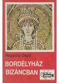 Bordélyház Bizáncban - Hegedüs Géza