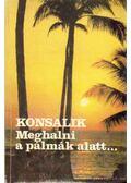 Meghalni a pálmák alatt - Heinz G. Konsalik