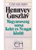 Magyarország sorsa Kelet és Nyugat között - Hennyey Gusztáv
