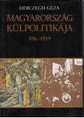 Magyarország külpolitikája 896-1919 - Herczegh Géza