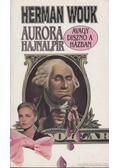 Aurora hajnalpír, avagy disznó a házban - Herman Wouk