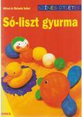 Só-liszt gyurma - Hiltrud Seibel, Michaela Seibel
