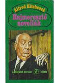Hajmeresztő novellák - Hitchcock, Alfred