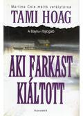 Aki farkast kiáltott - Hoag, Tami