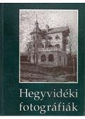 Hegyvidéki fotográfiák - Horváth Tamás, Müllner Jenő