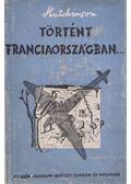 Történt Franciaországban - Hutchinson, R. C.