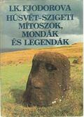 Húsvét-szigeti mítoszok, mondák és legendák - I. K. Fjodorova