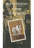 Fanny és Alexander - Ingmar Bergman