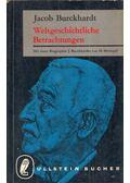 Weltgeschichtliche Betrachtungen - Burckhardt, Jacob