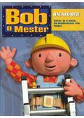 Bob, a mester nagykönyve - James Henry, Jimmy Hibbert, Diane Redmond, Peter Reeves