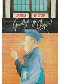 Goodbye, Mr. Chips! - James Hilton
