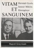 Vitam et Sanguinem - Jancsó Miklós, Hernádi Gyula