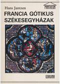 Francia gótikus székesegyházak - Jantzen, Hans