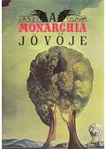 A Monarchia jövője (reprint) - Jászi Oszkár