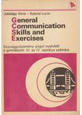 General Communication Skills and Exercises - Jobbágy Ilona, Katona Lucia