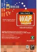 WAP-szervletek: dinamikus webtartalom-fejlesztés a Java és a WML segítségével - John L. Cook