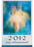 2012 van választásod! - Kaa, Srí Ram, Raa, Kira