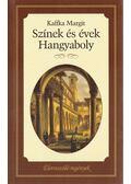 Színek és évek / Hangyaboly - Kaffka Margit