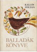 Balladák könyve - Kallós Zoltán