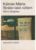 Sträler-lakó voltam - Kálmán Márta