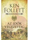 Az idők végezetéig - Ken Follett